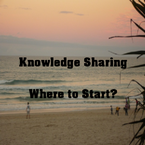 Knowledge Sharing: Where to start?